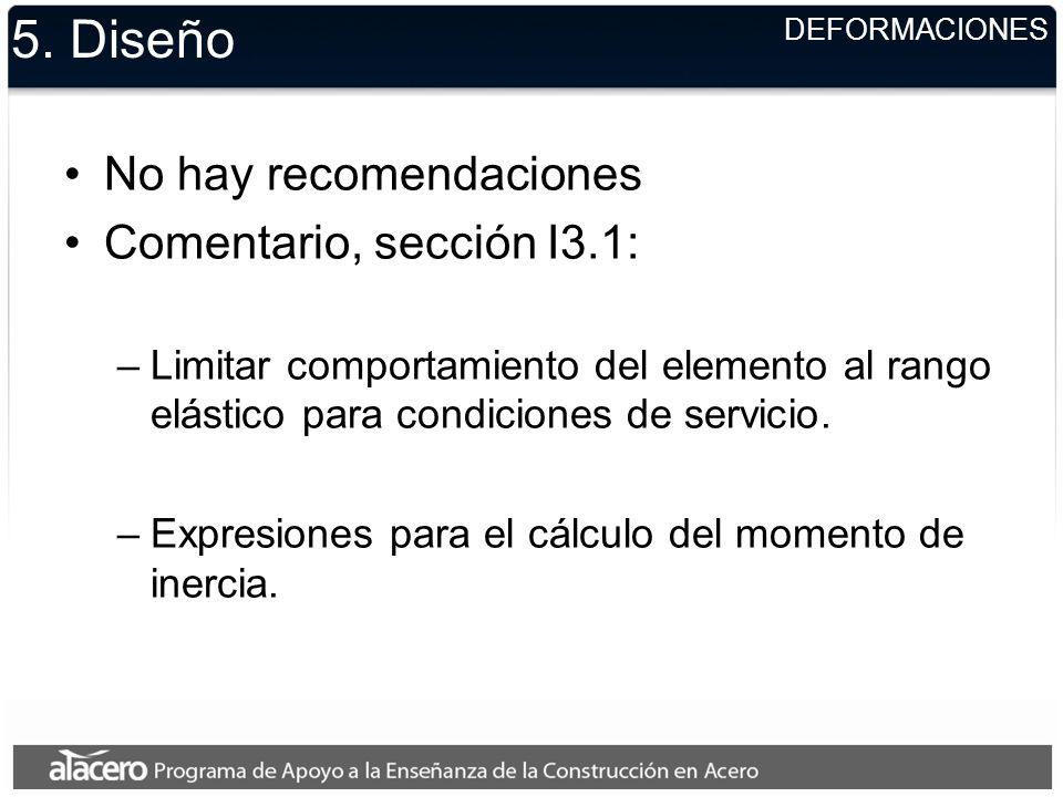 5. Diseño No hay recomendaciones Comentario, sección I3.1: