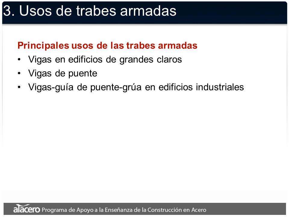 3. Usos de trabes armadas Principales usos de las trabes armadas