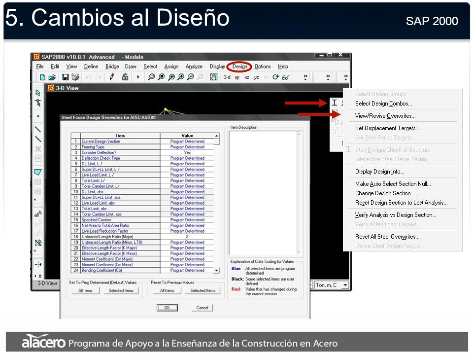 5. Cambios al Diseño SAP 2000. A veces debemos ingresar manualmente cambios a los parámetros de diseño usados por el software.