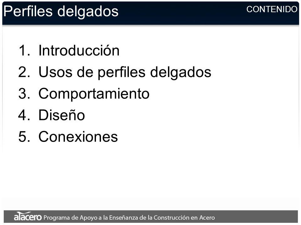 Usos de perfiles delgados Comportamiento Diseño Conexiones