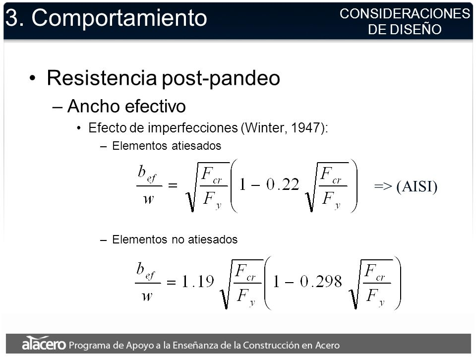 3. Comportamiento Resistencia post-pandeo Ancho efectivo => (AISI)
