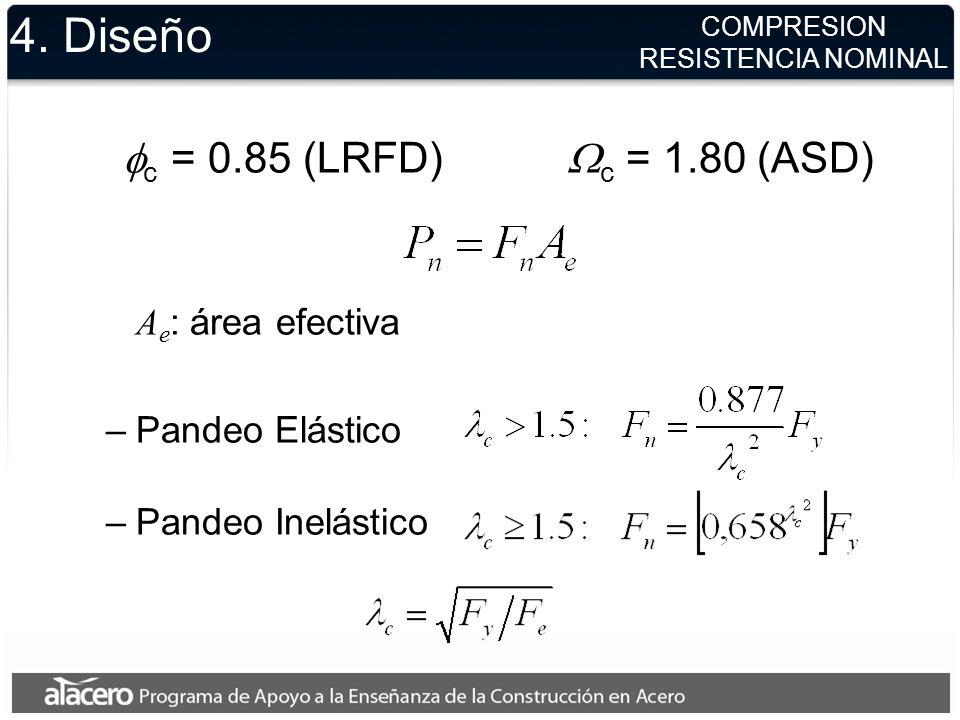 4. Diseño fc = 0.85 (LRFD) Wc = 1.80 (ASD) Ae: área efectiva