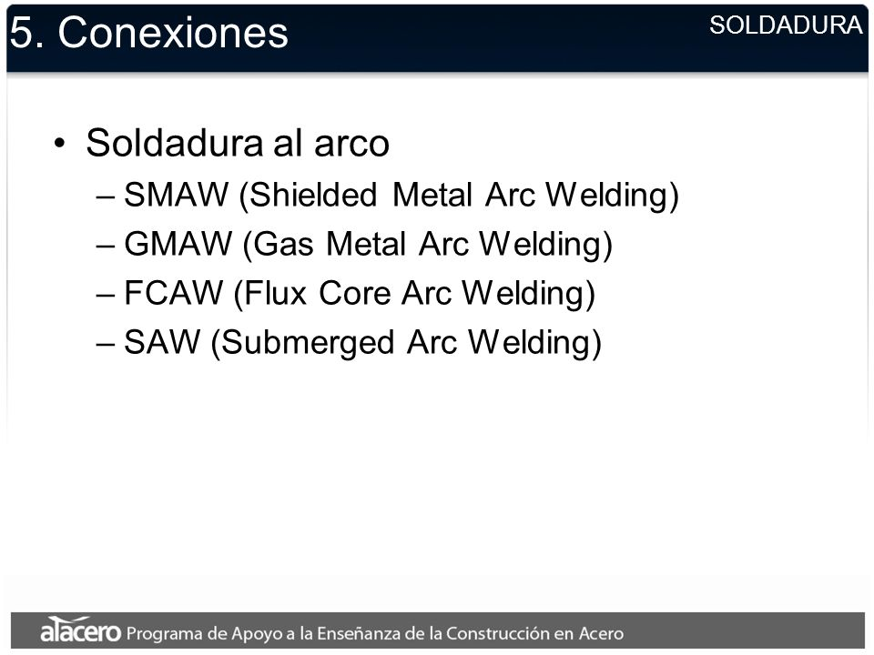 5. Conexiones Soldadura al arco SMAW (Shielded Metal Arc Welding)