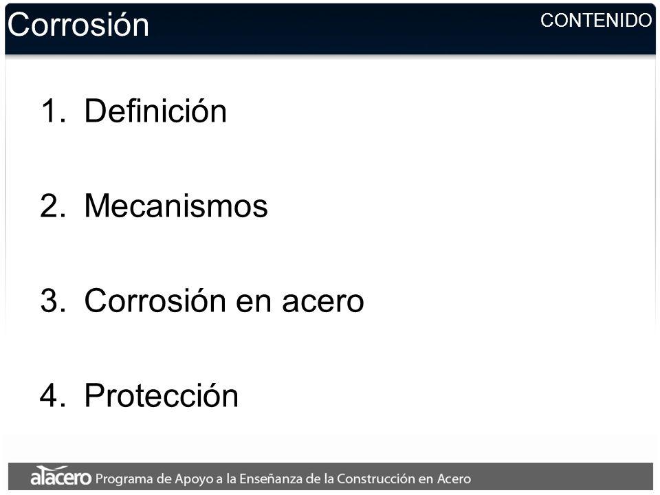 Corrosión Definición Mecanismos Corrosión en acero Protección