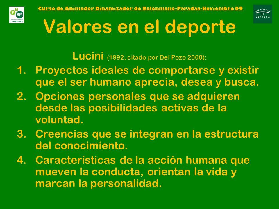 Valores en el deporte Lucini (1992, citado por Del Pozo 2008):