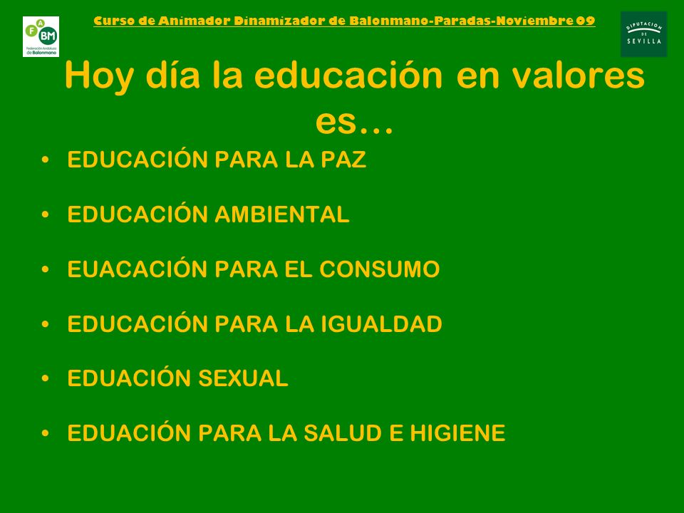 Hoy día la educación en valores es…
