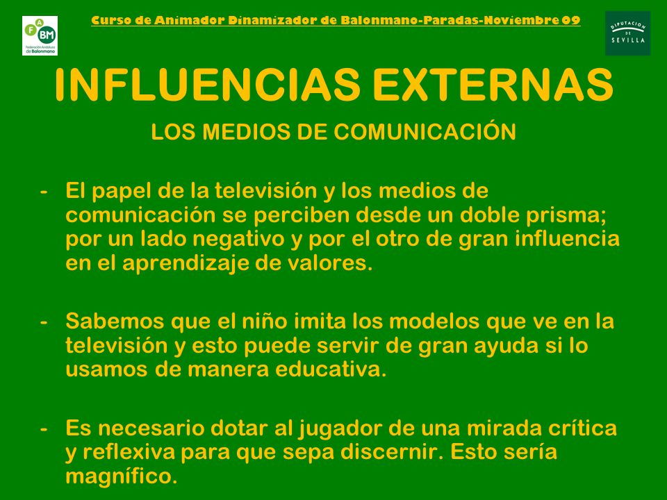 INFLUENCIAS EXTERNAS LOS MEDIOS DE COMUNICACIÓN