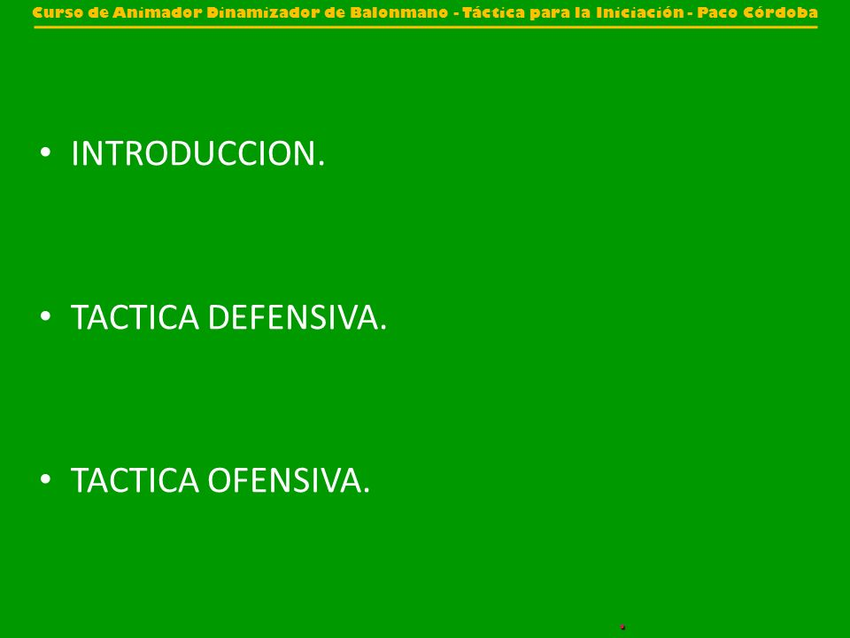 INTRODUCCION. TACTICA DEFENSIVA. TACTICA OFENSIVA. .