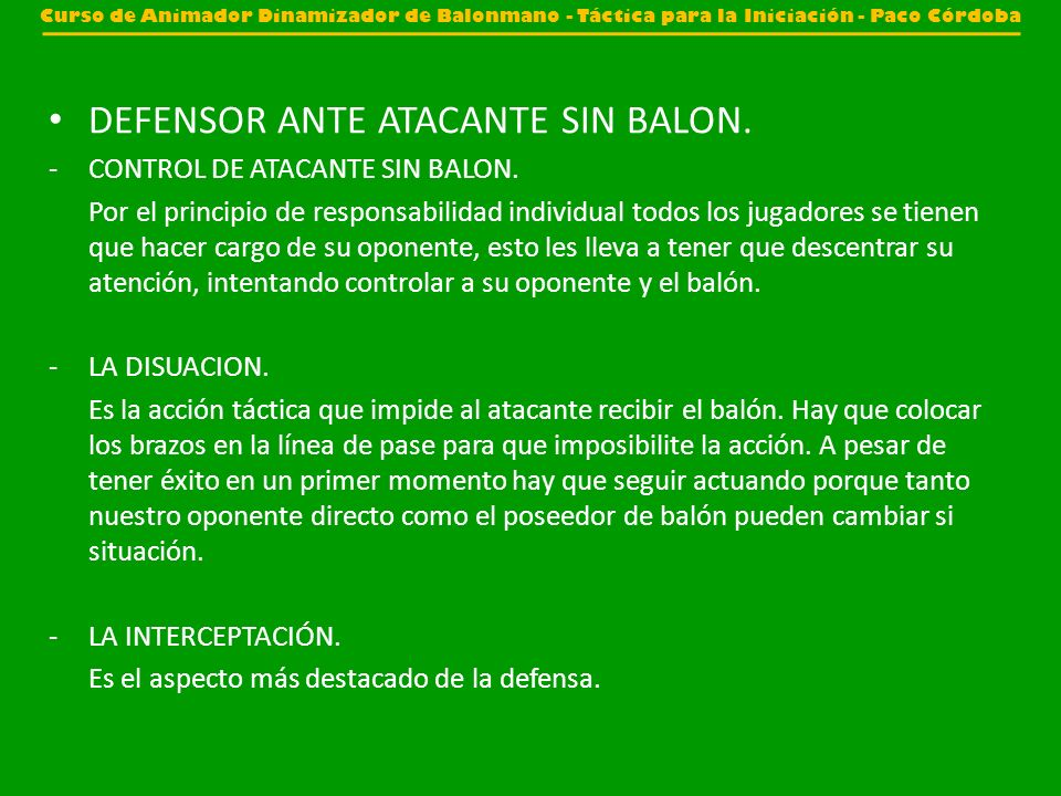 DEFENSOR ANTE ATACANTE SIN BALON.
