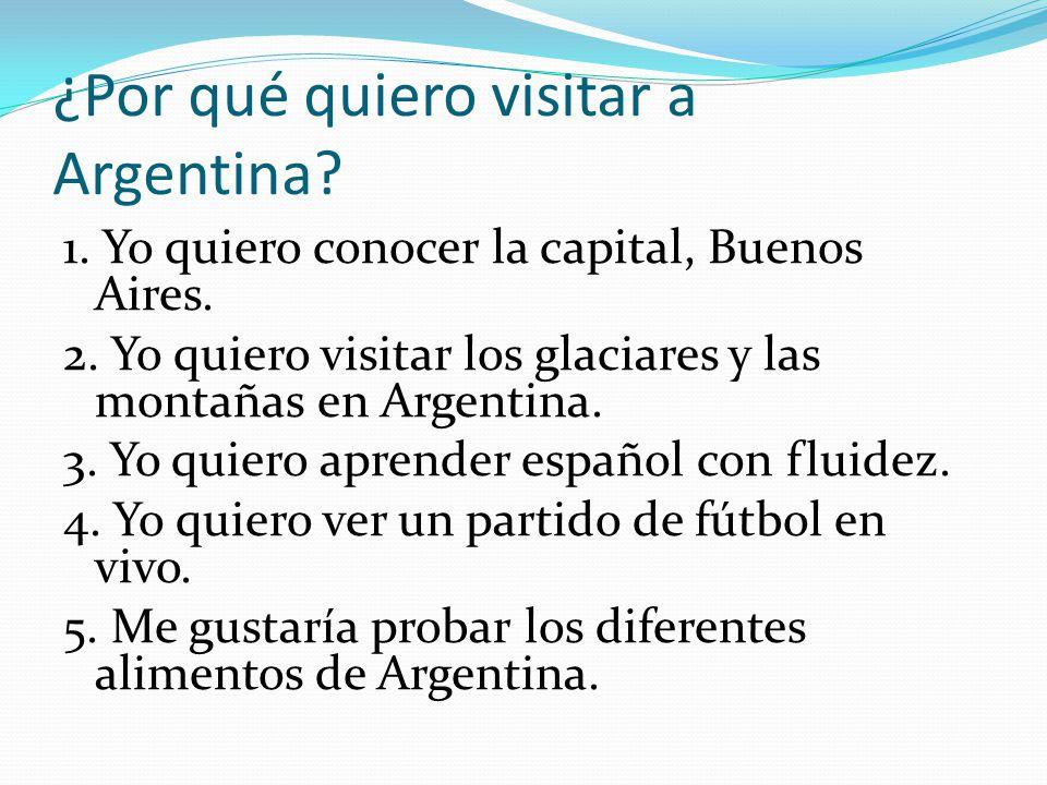 ¿Por qué quiero visitar a Argentina