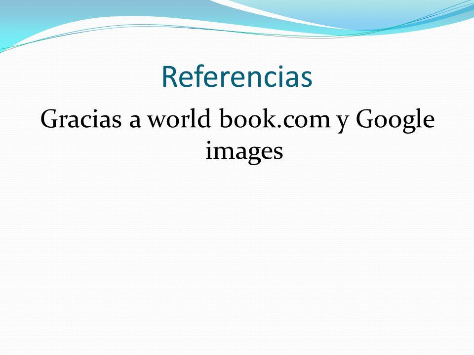 Gracias a world book.com y Google images