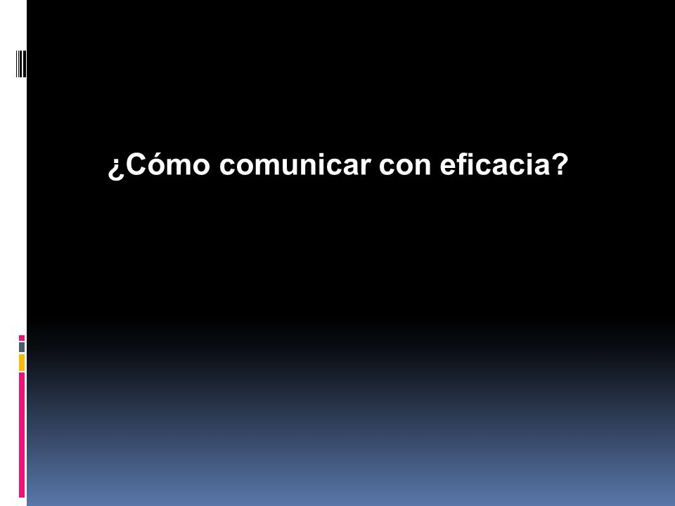 ¿Cómo comunicar con eficacia