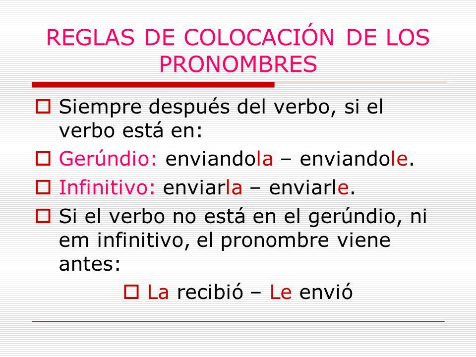 REGLAS DE COLOCACIÓN DE LOS PRONOMBRES
