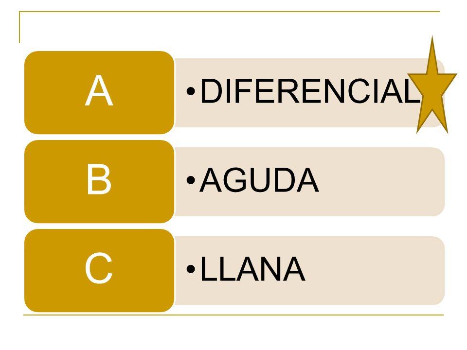 DIFERENCIAL A AGUDA B LLANA C