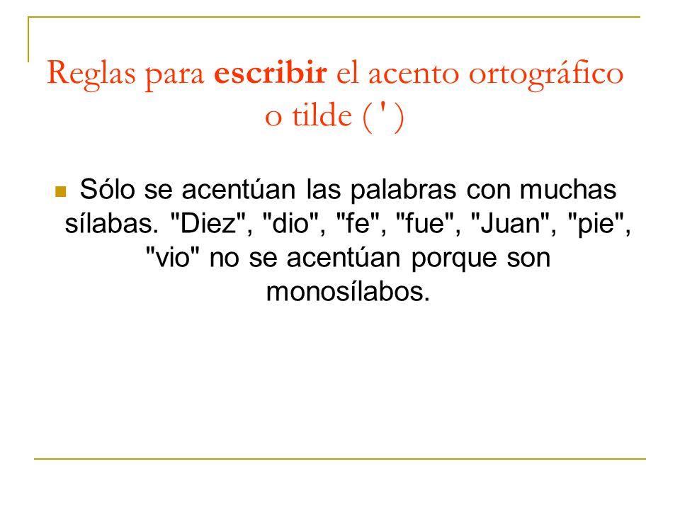 Reglas para escribir el acento ortográfico o tilde ( )