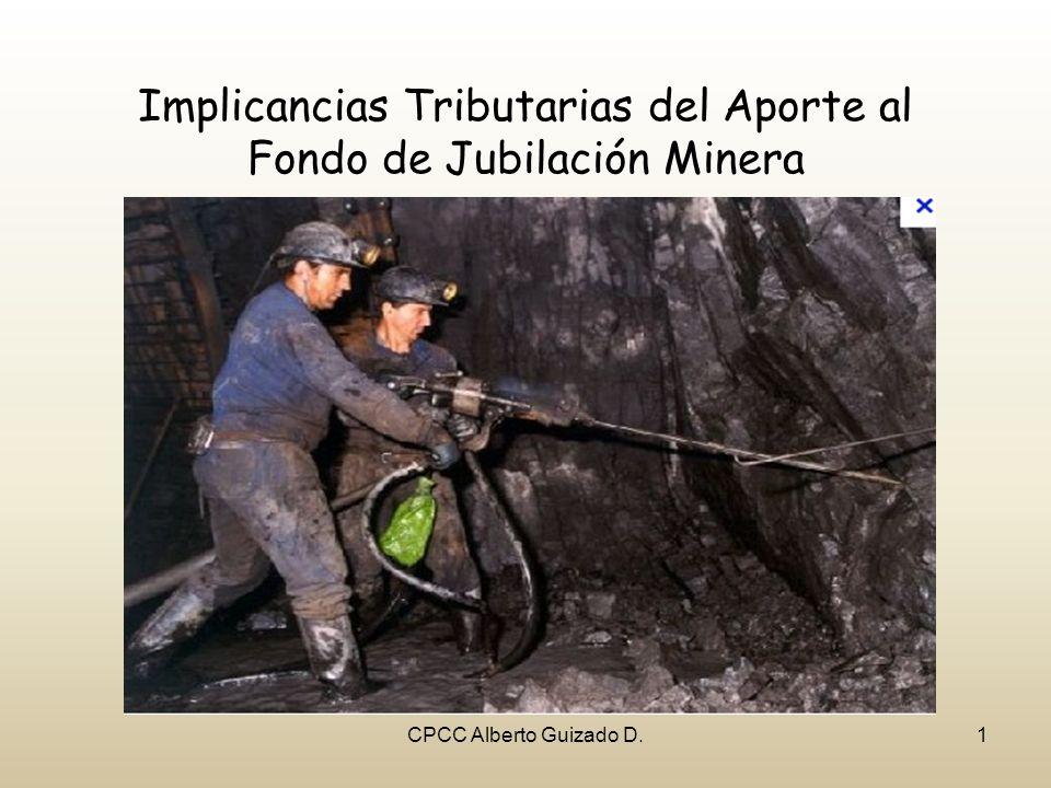 Implicancias Tributarias del Aporte al Fondo de Jubilación Minera