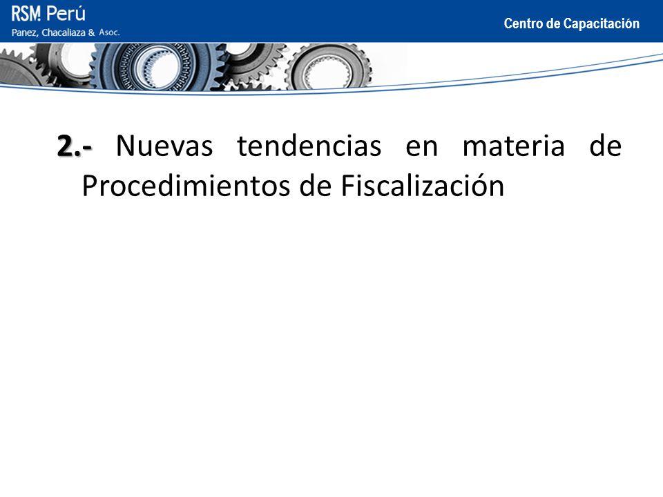 2.- Nuevas tendencias en materia de Procedimientos de Fiscalización