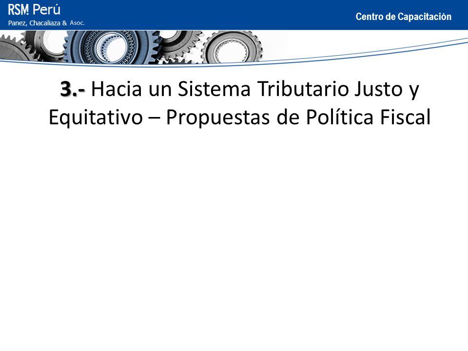 3.- Hacia un Sistema Tributario Justo y Equitativo – Propuestas de Política Fiscal