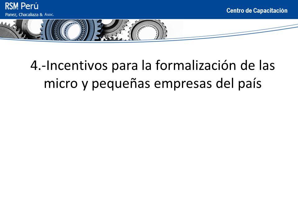 4.-Incentivos para la formalización de las micro y pequeñas empresas del país