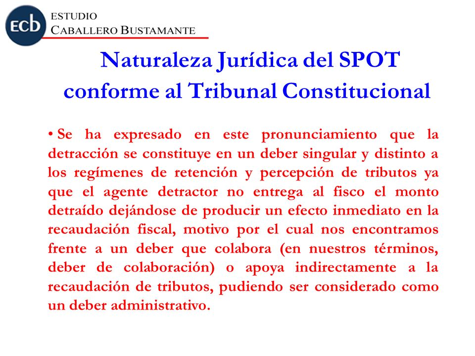 Naturaleza Jurídica del SPOT conforme al Tribunal Constitucional