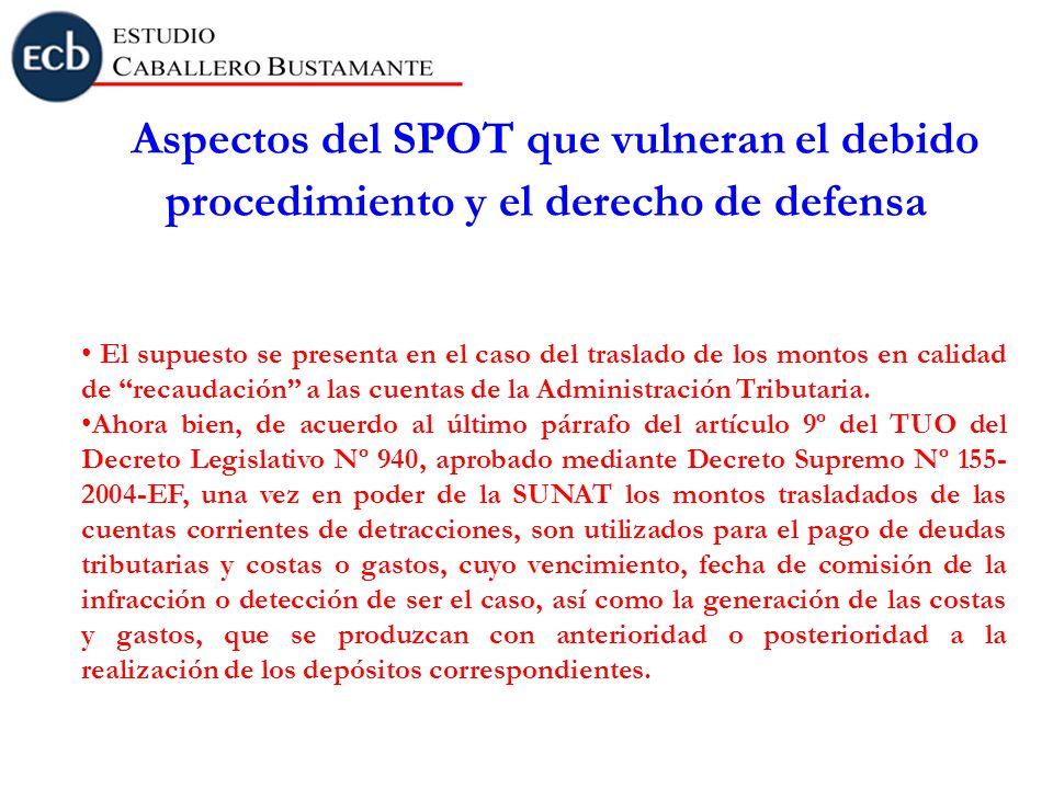Aspectos del SPOT que vulneran el debido procedimiento y el derecho de defensa