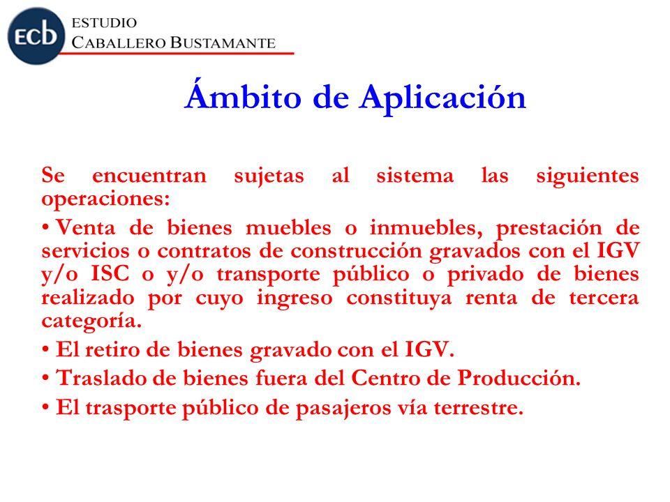 Ámbito de AplicaciónSe encuentran sujetas al sistema las siguientes operaciones: