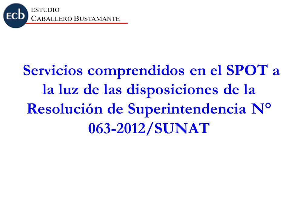 Servicios comprendidos en el SPOT a la luz de las disposiciones de la Resolución de Superintendencia N° 063-2012/SUNAT