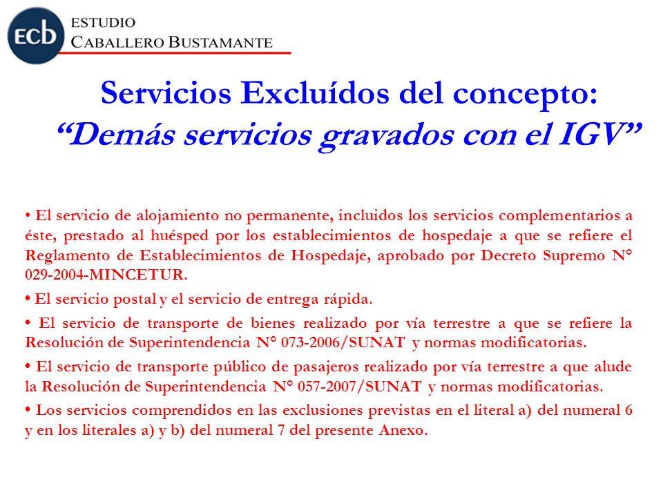Servicios Excluídos del concepto: Demás servicios gravados con el IGV
