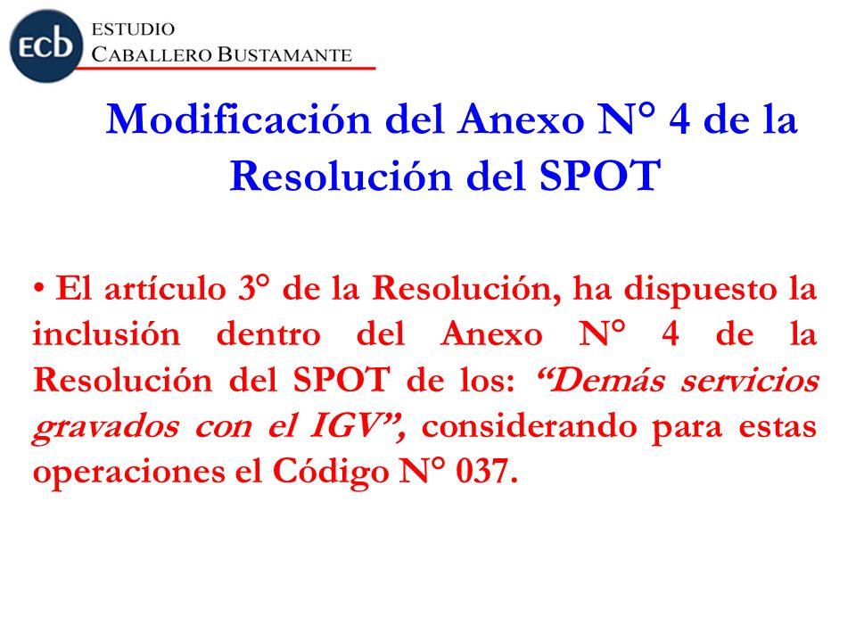Modificación del Anexo N° 4 de la Resolución del SPOT