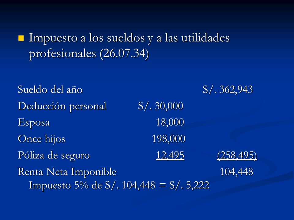 Impuesto a los sueldos y a las utilidades profesionales (26.07.34)