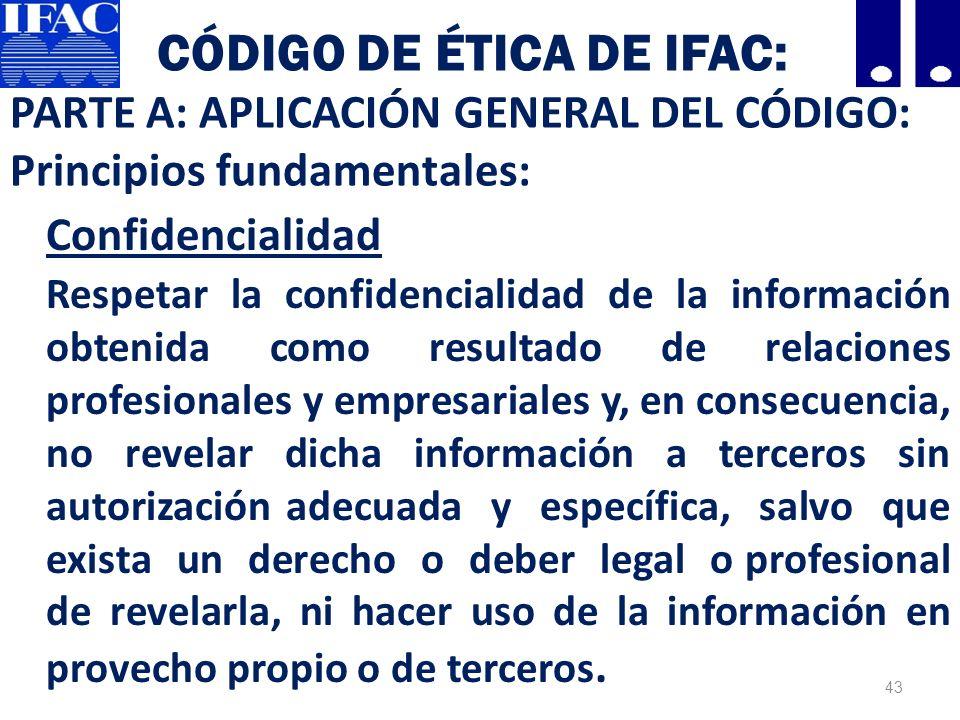 Código de Ética de IFAC: PARTE A: APLICACIÓN GENERAL DEL CÓDIGO: Principios fundamentales: