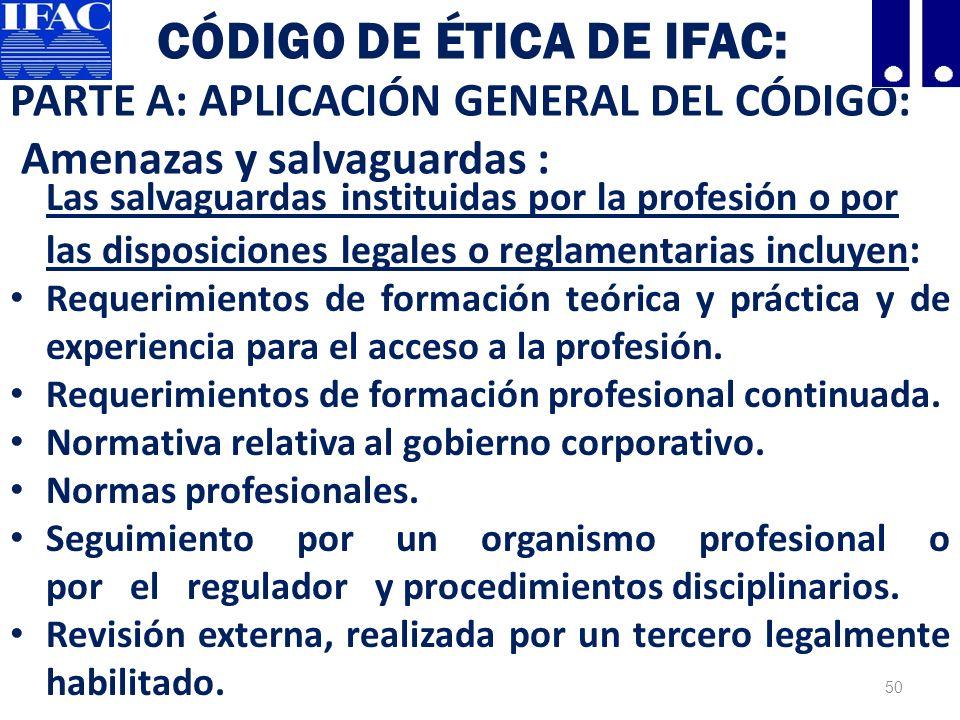 Código de Ética de IFAC: PARTE A: APLICACIÓN GENERAL DEL CÓDIGO: Amenazas y salvaguardas :