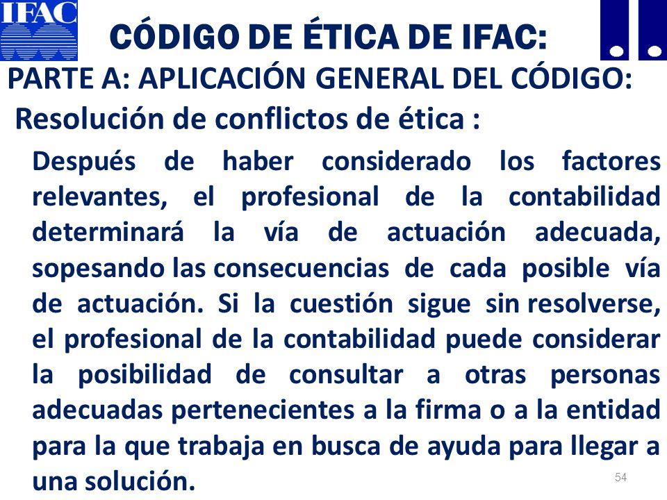 Código de Ética de IFAC: PARTE A: APLICACIÓN GENERAL DEL CÓDIGO: Resolución de conflictos de ética :