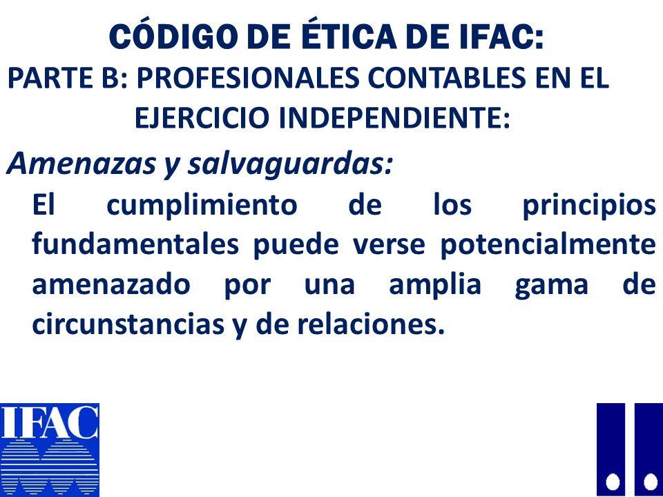 Código de Ética de IFAC: PARTE B: PROFESIONALES CONTABLES EN EL EJERCICIO INDEPENDIENTE: