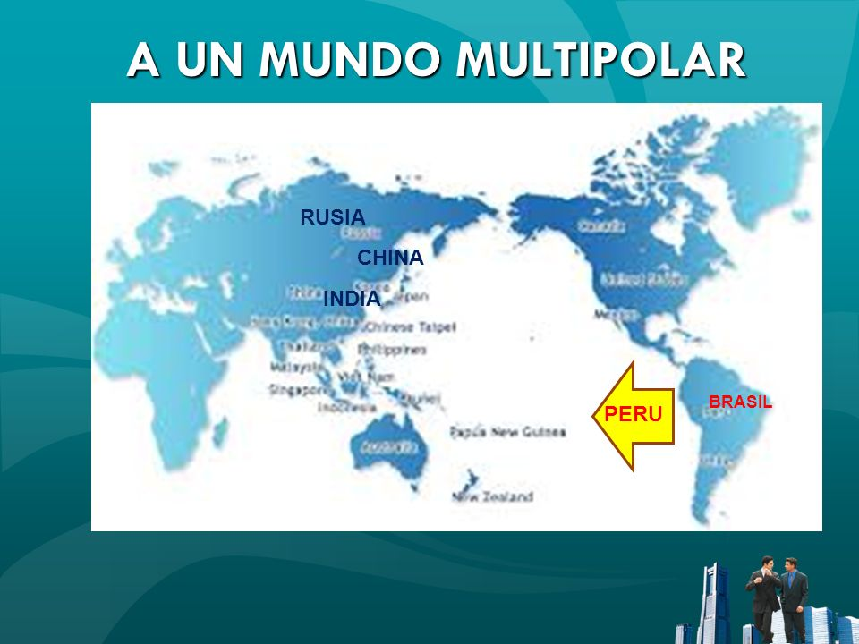 A UN MUNDO MULTIPOLAR RUSIA CHINA INDIA BRASIL PERU
