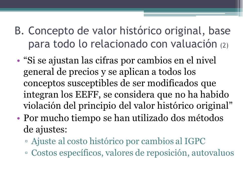 Concepto de valor histórico original, base para todo lo relacionado con valuación (2)