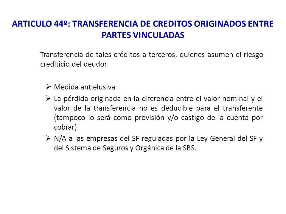 ARTICULO 44º: TRANSFERENCIA DE CREDITOS ORIGINADOS ENTRE PARTES VINCULADAS