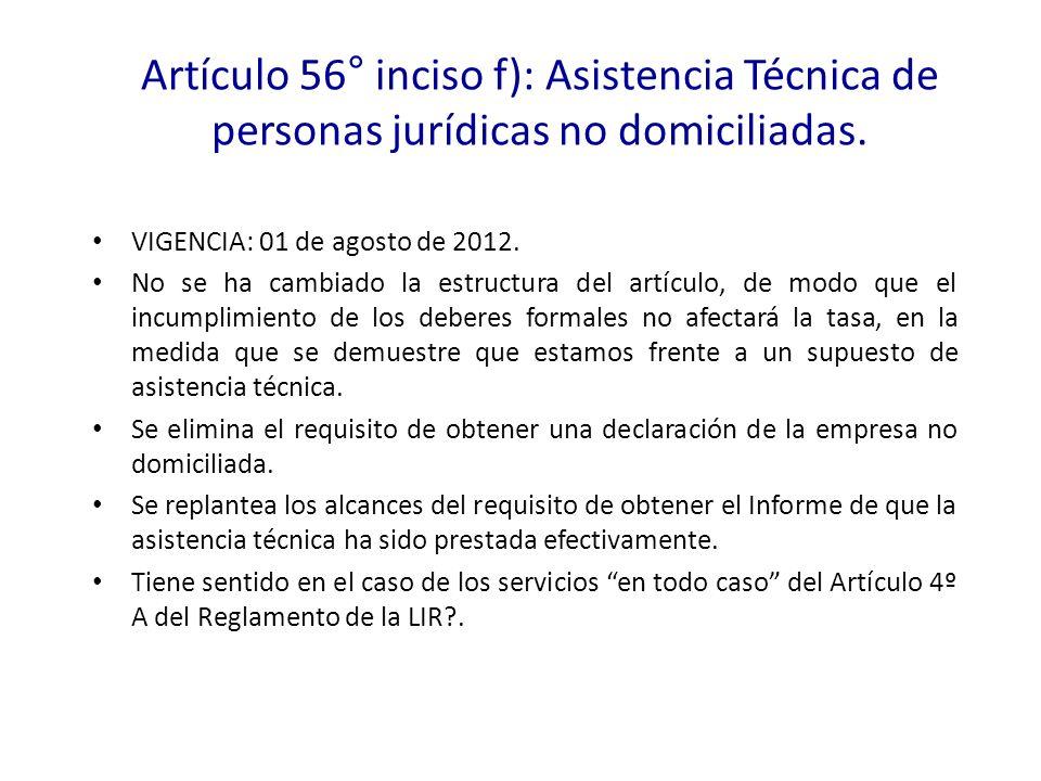 Artículo 56° inciso f): Asistencia Técnica de personas jurídicas no domiciliadas.