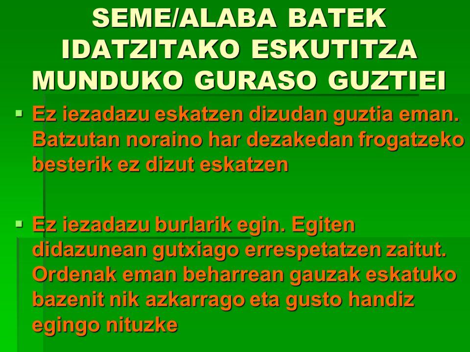 SEME/ALABA BATEK IDATZITAKO ESKUTITZA MUNDUKO GURASO GUZTIEI