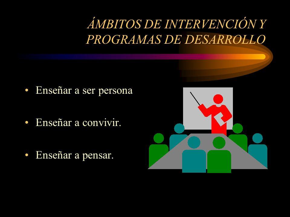 ÁMBITOS DE INTERVENCIÓN Y PROGRAMAS DE DESARROLLO