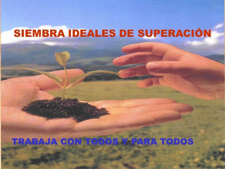 SIEMBRA IDEALES DE SUPERACIÓN