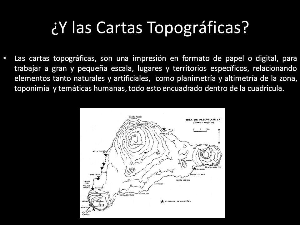 ¿Y las Cartas Topográficas