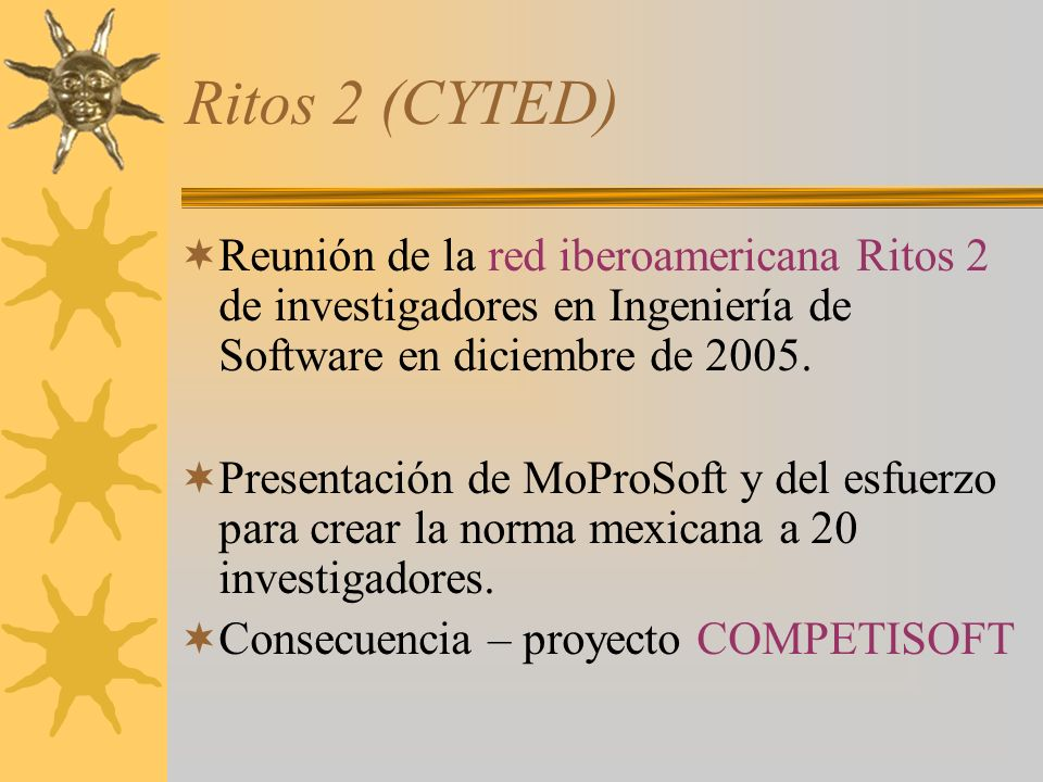 Ritos 2 (CYTED) Reunión de la red iberoamericana Ritos 2 de investigadores en Ingeniería de Software en diciembre de 2005.