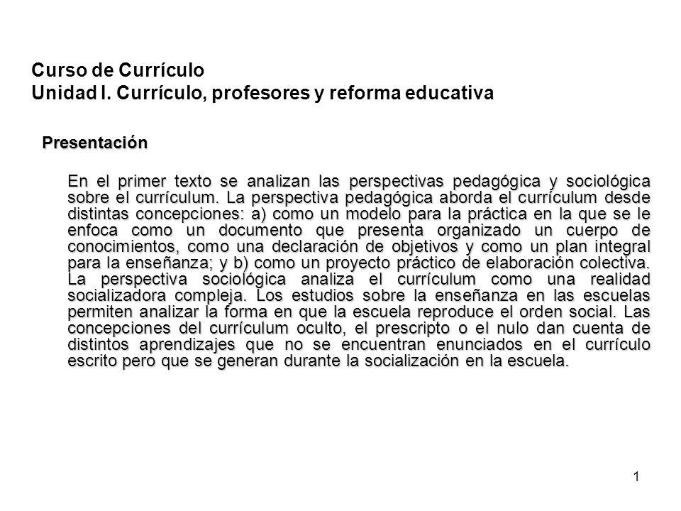 Curso de Currículo Unidad I. Currículo, profesores y reforma educativa