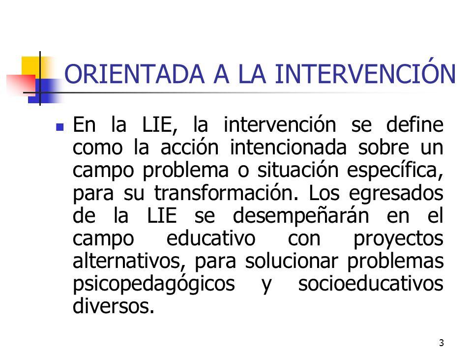 ORIENTADA A LA INTERVENCIÓN