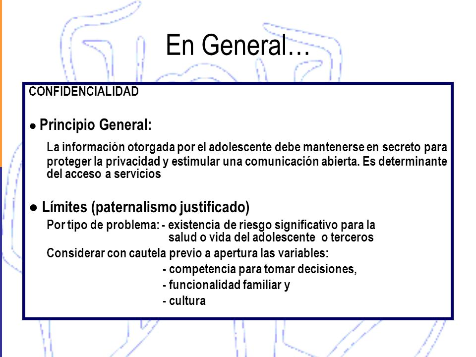 En General… CONFIDENCIALIDAD. ● Principio General: