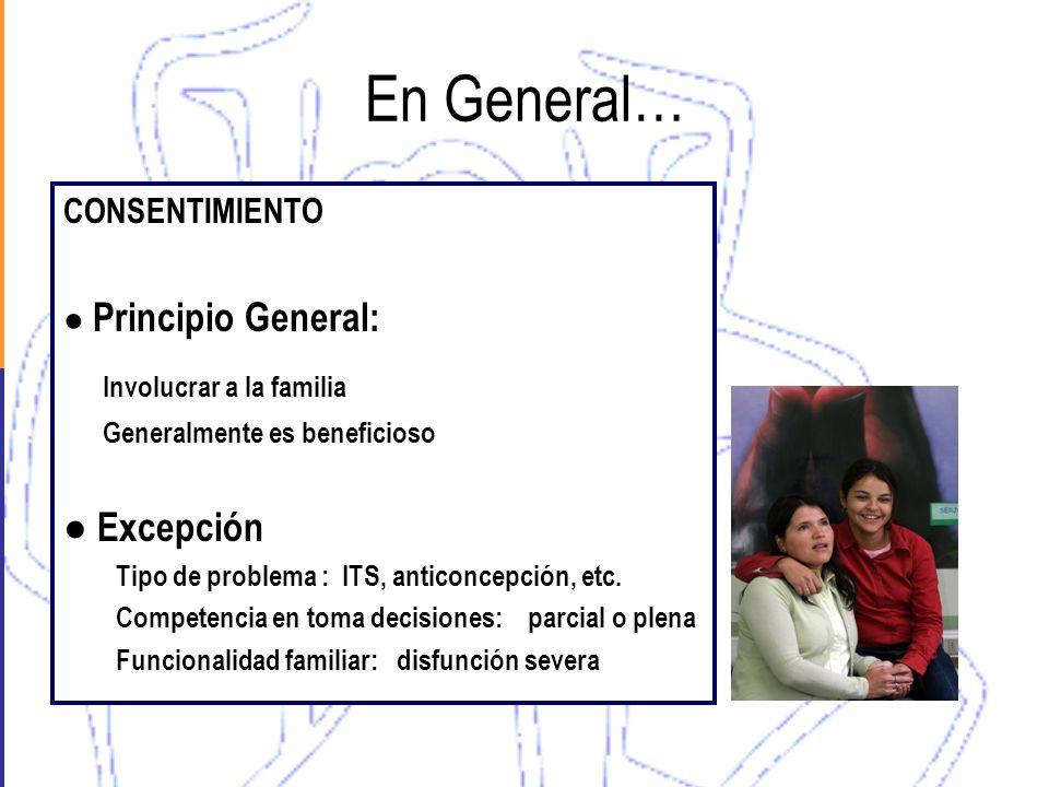 En General… Involucrar a la familia ● Excepción CONSENTIMIENTO