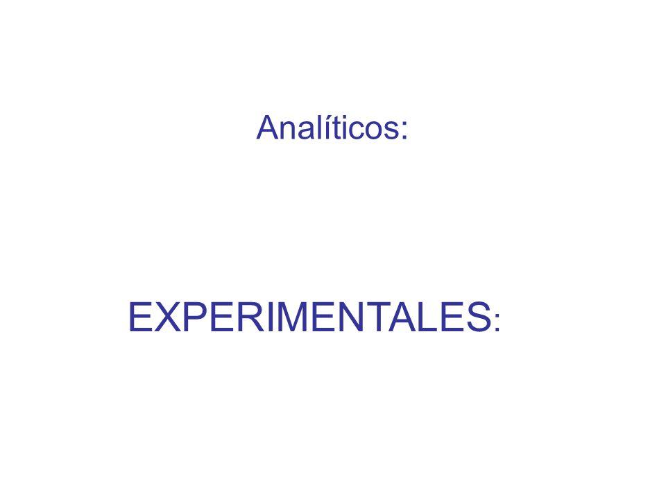 Analíticos: EXPERIMENTALES: