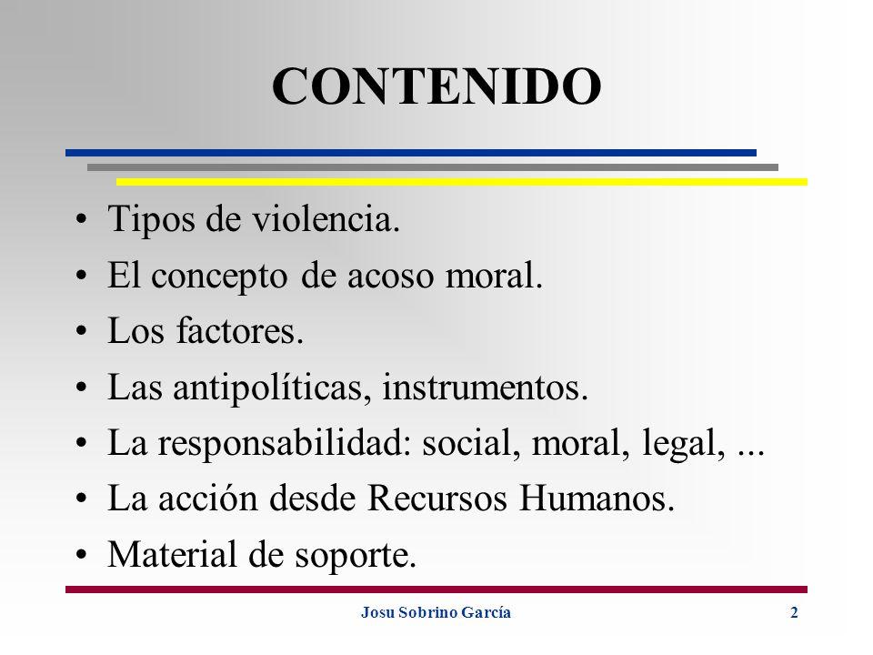 CONTENIDO Tipos de violencia. El concepto de acoso moral.