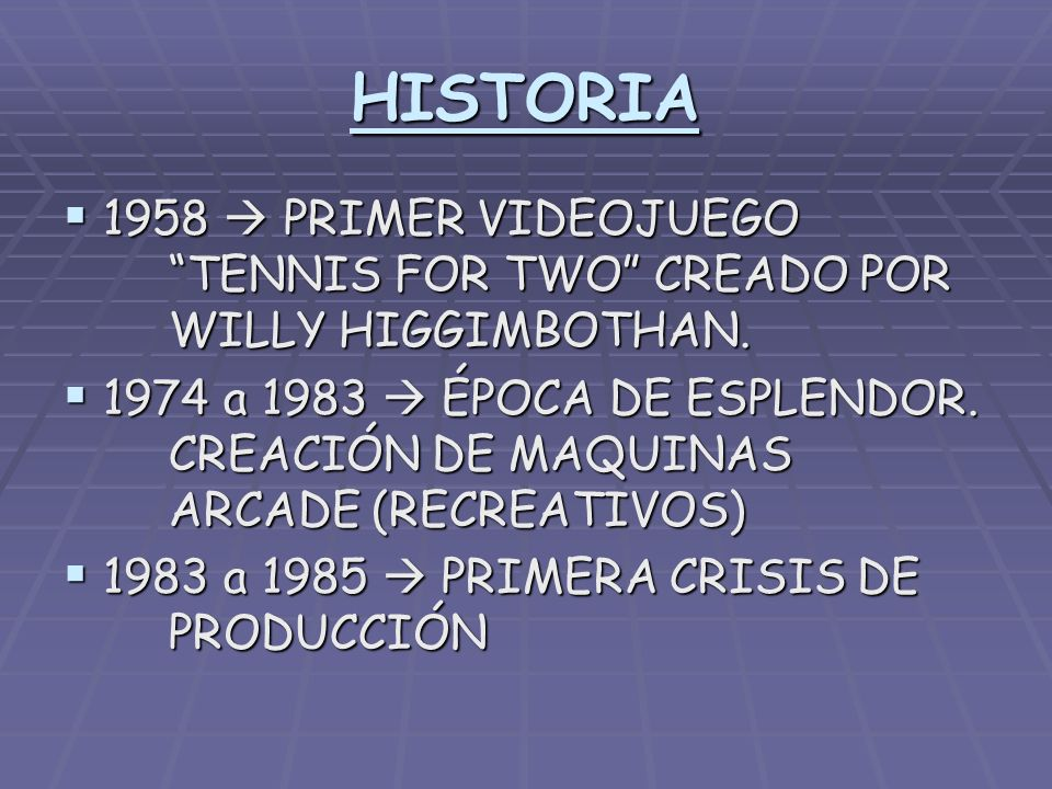 HISTORIA 1958  PRIMER VIDEOJUEGO TENNIS FOR TWO CREADO POR WILLY HIGGIMBOTHAN.